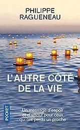 L'autre côte de la vie - Un merveilleux message d'espoir pour tous ceux qui ont