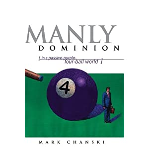 Manly Dominion: In a Passive-Purple-Four-Ball World