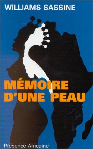 Memoire d'une peau: Roman (French Edition), by Williams Sassine