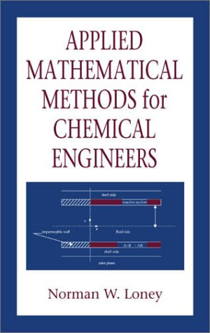 Applied Mathematical Methods for Chemical Engineers