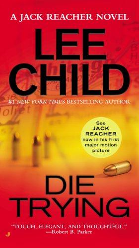 Lee Child - Die Trying: (Jack Reacher 2)