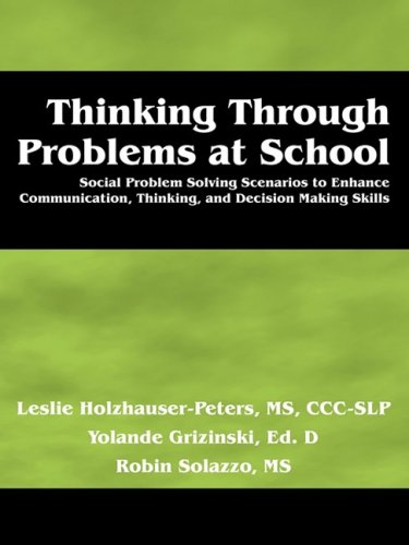 Thinking Through Problems at School: Social Problem Solving Scenarios to Enhance Communication, Thinking, and Decision M