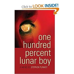 One Hundred Percent Lunar Boy - Stephen Tunney