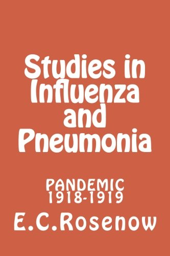 Studies in Influenza and Pneumonia: Pandemic 1918-1919