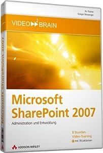 Microsoft SharePoint 2007 - 8 Stunden Video-Training auf DVD - Administration und Entwicklung
