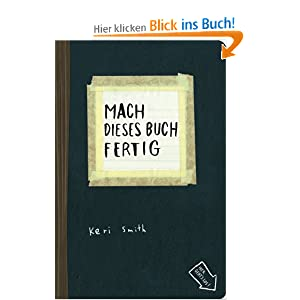 mach dieses buch fertig keri smith heike br utigam julia stolz b cher. Black Bedroom Furniture Sets. Home Design Ideas