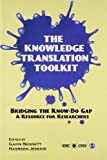 The Knowledge Translation Toolkit: Bridging the Know-Do Gap: A Resource for Researchers