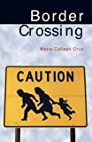 Border Crossing: A Novel