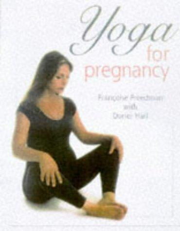 Yoga For Pregnancy, Francoise Barbira Freedman, Doriel Hall