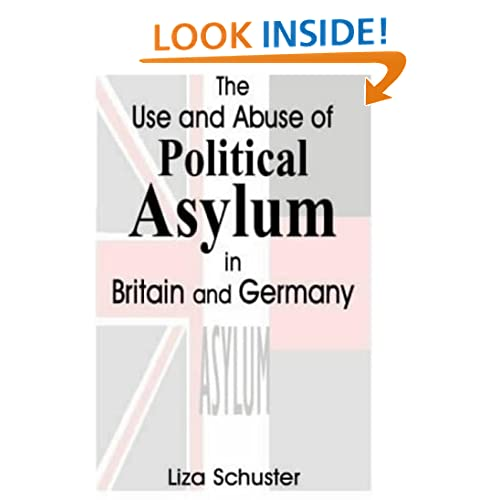 The Use and Abuse of Political Asylum in Britain and Germany (British Politics and Society) Liza Schuster