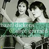 The One I Love Is Gone - Hazel Dickens And Alice Ger...
