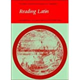 Reading Latin: Grammar, Vocabulary and Exercisesby Peter V. Jones