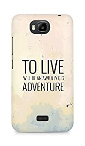AMEZ to live will be an awfully big adventure Back Cover For Huawei Honor Bee