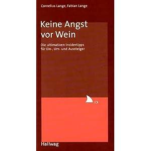 eBook Cover für  Keine Angst vor Wein Die ultimativen Insidertipps f uuml r Ein Um und Aussteiger
