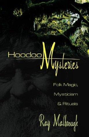 Hoodoo Mysteries: Folk Magic, Mysticism & Rituals
