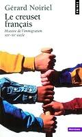 Le Creuset français : Histoire de l'immigration XIXe-XXe siècle