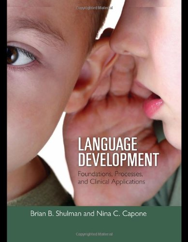Language Development: Foundations, Processes, And...
