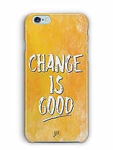 YuBingo Change is Good Designer Mobile Case Back Cover for Apple iPhone 6S