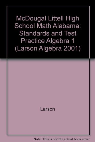 McDougal Littell High School Math Alabama: Standards and Test Practice Algebra 1