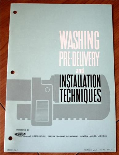 Whirlpool Washing Pre-Delivery And Installation Techniques Lesson No. 1, Part No. 820838 (Whirlpool Corporation, Service Training Department, 1963) front-523342