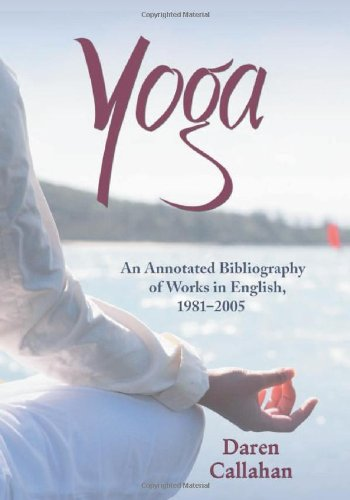 Yoga: An Annotated Bibliograpy Of Works In English, 1981-2005 front-643301