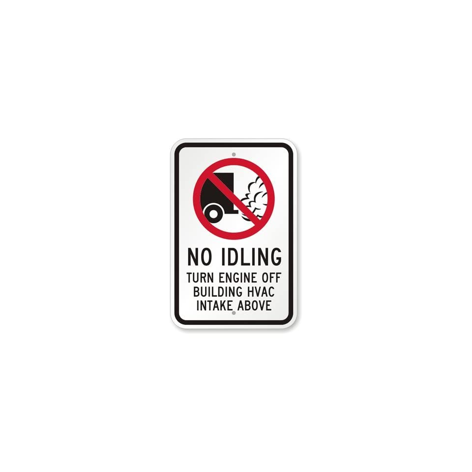 No Idling   Turn Engine Off Building Hvac Intake Above (With No Idling Graphic), Engineer Grade Reflective Aluminum Sign, 18 x 12