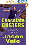Chocolate Busters: The Easy Way to Ki...