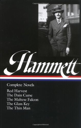 Dashiell Hammett Complete Novels  Red Harvest, The Dain Curse, The Maltese Falcon, The Glass Key, and The Thin Man, Dashiell Hammett