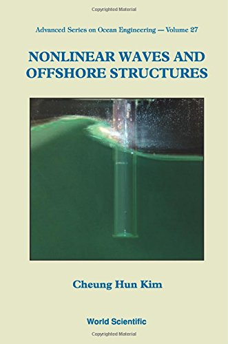 Nonlinear Waves And Offshore Structures (Advanced Series on Ocean Engineering)