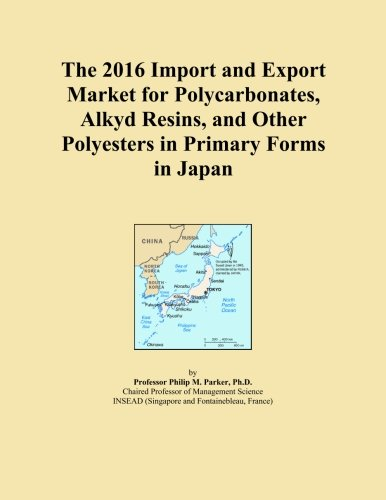the-2016-import-and-export-market-for-polycarbonates-alkyd-resins-and-other-polyesters-in-primary-fo