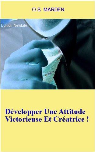 Couverture du livre Développer Une Attitude Victorieuse Et Créatrice !