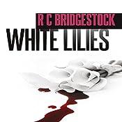 White Lilies: D.I. Dylan, Book 3 | R. C. Bridgestock