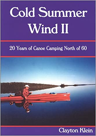 Cold Summer Wind II: 20 Years of Canoe Camping North of 60