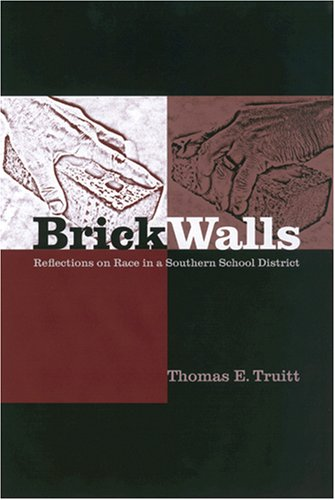 Brick Walls: Reflections on Race in a Southern School District
