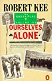 The Green Flag: Ourselves Alone v. 3: History of Irish Nationalism (Penguin History) Robert Kee