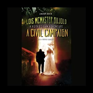 A Civil Campaign: A Miles Vorkosigan Novel by Lois McMaster Bujold