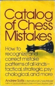 Catalog of chess mistakes [Paperback] by Soltis, Andy