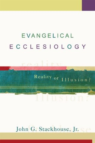 Evangelical Ecclesiology: Reality or Illusion?, GORDON THOMAS
