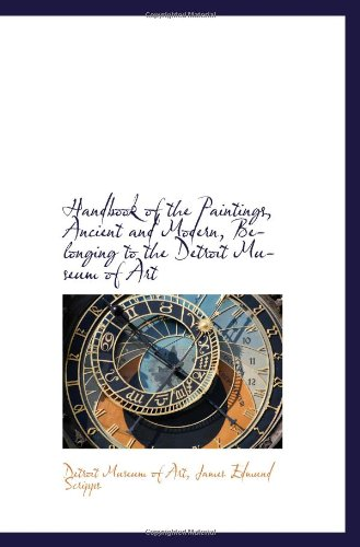 Handbook of the Paintings, Ancient and Modern, Belonging to the Detroit Museum of Art