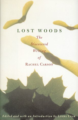 LOST WOODS - The Discovered Writing of Rachel Carson