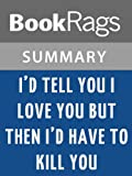 img - for I'd Tell You I Love You, but Then I'd Have to Kill You by Ally Carter l Summary & Study Guide book / textbook / text book