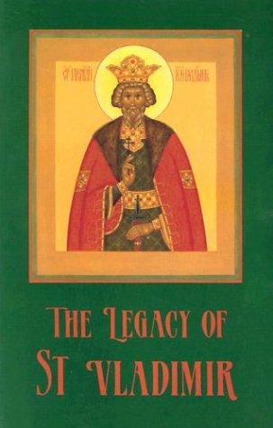 The Legacy of St. Vladimir: Byzantium, Russia, America, JOHN MEYENDORFF, EDITO