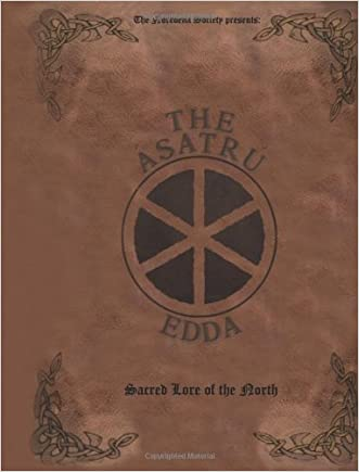 The Ásatrú Edda: Sacred Lore of the North written by The Norroena Society