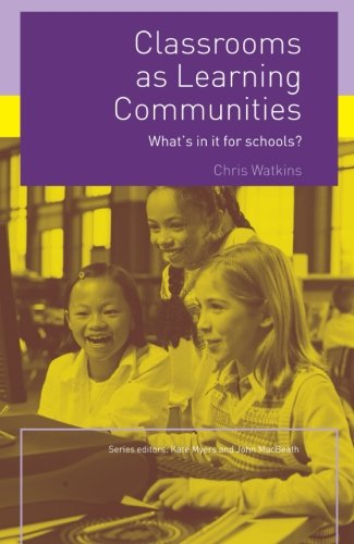Classrooms as Learning Communities: What's In It For Schools?: Chris Watkins: 9780415327800: Amazon.com: Books
