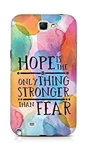 AMEZ hope is the only thing stronger than fear Back Cover For Samsung Galaxy Note 2 N7100