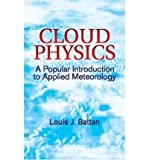 img - for By Louis J. Battan - Cloud Physics: A Popular Introduction to Applied Meteorology (Dov (2003-07-02) [Paperback] book / textbook / text book