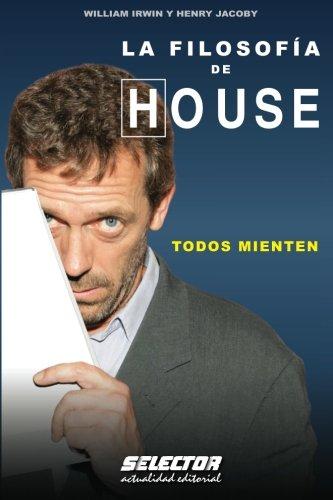 La filosofia del Doctor House (Interes General / General Interest) (Spanish Edition), by William Irwin
