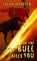 Or the Bull Kills You (Thorndike Press Large Print Mystery Series)