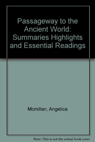 Passageway to the Ancient World: Summaries, Highlights, and Essential Readings