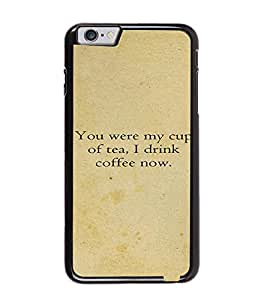Fuson Premium My Cup Of Tea Metal Printed with Hard Plastic Back Case Cover for Apple iPhone 6